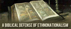 A Biblical Defense of Ethno-Nationalism by David Opperman